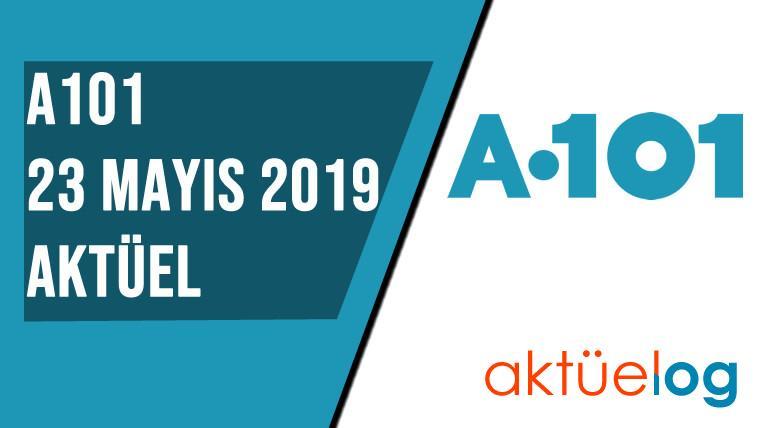 A101 23 Mayıs 2019 Aktüel Ürünler Kataloğu