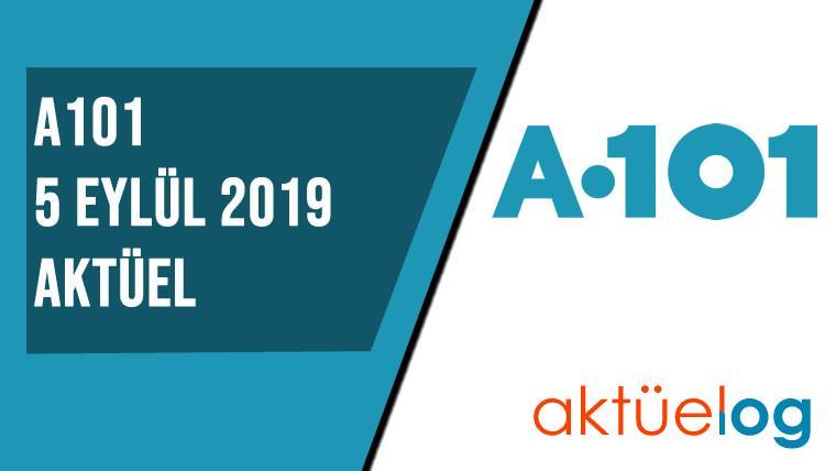 A101 5 Eylül 2019 Aktüel Ürünler Kataloğu