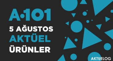 a101-5-agustos-2021-aktuel-urunler